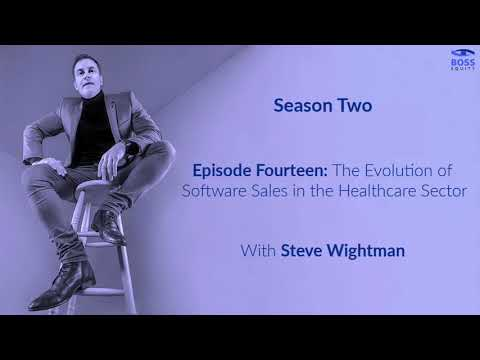 Season 2 - Episode 14: The Evolution of Software Sales in the Healthcare Sector