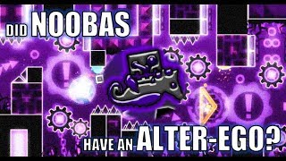 [GD Theories #8] Did Noobas Have an Alter Ego?