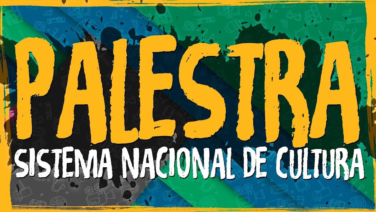 Sistema Nacional de Cultura – Palestra