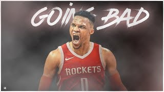 "Russell Westbrook   ""Going Bad"" (ROCKETS HYPE) ᴴᴰ"