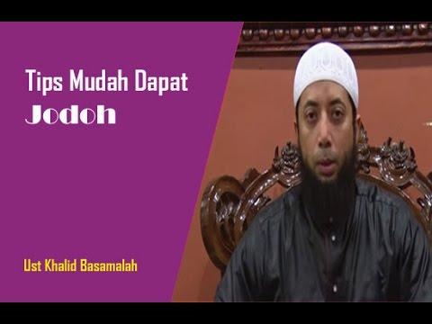 Video Tips Mudah Mendapatkan Jodoh - Ust Khalid Basamalah