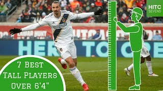 "7 Best Tall Footballers Over 6'4"" | HITC Sevens"
