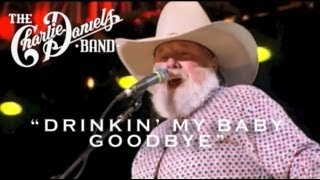 The Charlie Daniels Band - Drinkin' My Baby Goodbye (Live)