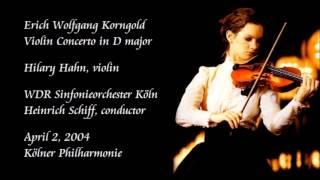 Korngold: Violin Concerto in D major - Hahn / H. Schiff / WDR Sinfonieorchester Köln