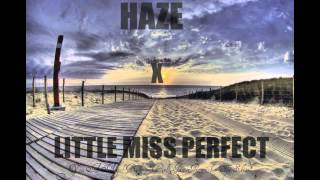 Haze - Little Miss Perfect (Prod. Treayshawn)