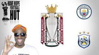 Manchester City vs. Huddersfield Pre Match Analysis   Premier League Preview