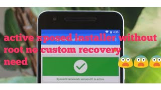 How To Install Xposed Without Custom Recovery No Root