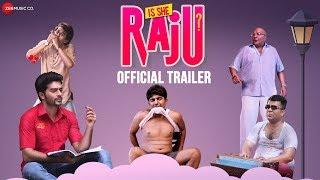 Is She Raju - Official Trailer   Ansh Gupta, Aditi Bhagat, Yashpal Saini & Saurabh Sharma