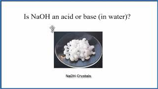 Is NaOH an acid or base?