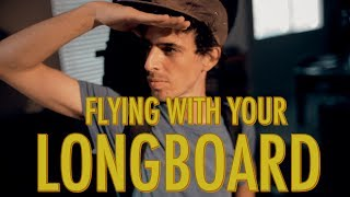 HOW TO TRAVEL WITH YOUR LONGBOARD | LoadedTV S2 E1