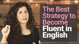 #1 STRATEGY to becoming FLUENT in 2019 [and why you DON