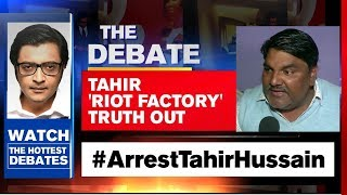 Tahir Hussain 'Riot Factory' Truth Out | The Debate With Arnab Goswami