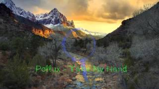 Pollux - Take My Hand (Free Download)