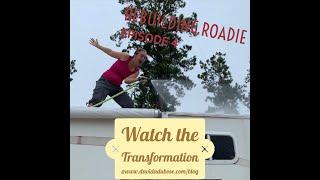 Rebuilding Roadie Episode 4