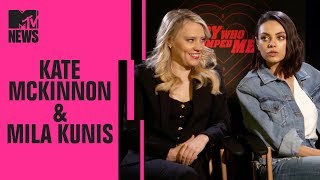 Mila Kunis & Kate McKinnon Can't Stand Each Other & Talk 'The Spy Who Dumped Me' | MTV News