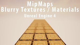 [Unreal Engine 4] - Blurry Textures / Materials & Mipmaps [Fix]