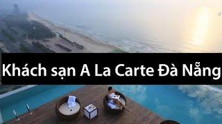 A La Carte Da Nang Beach – khách sạn Đà Nẵng có bể bơi sang chảnh bậc nhất