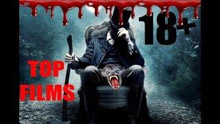 Топ-7 !18+ новых крутых фильмов ужасов 2018 года, ЛУЧШИЕ НОВЫЕ ФИЛЬМЫ УЖАСОВ 2018 18+!!!🔞