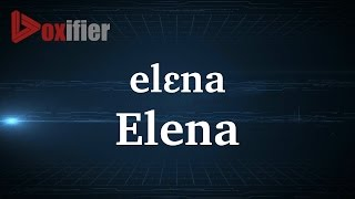 How to Pronunce Elena in French - Voxifier.com