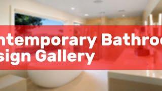 Contemporary Bathroom Design Gallery