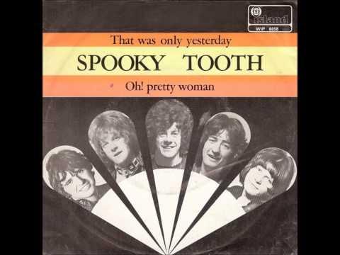 SPOOKY TOOTH (U.K) - Oh! Pretty Woman