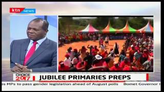 Choice 2017: Jubilee Primaries preparations - [Part One] 17th April,2017