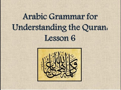 Arabic Grammar for Understanding the Quran [Lesson 6]