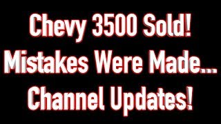 We Sold the 94 Chevy 3500 - Mistakes Were Made!! Questions Answered!
