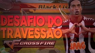 DESAFIO DO TRAVESSÃO NO CROSSFIRE AL ft : Jaorj,Criptolez,Tio Luiz,Kovsk
