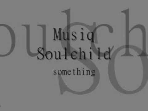 Something (2002) (Song) by Musiq Soulchild