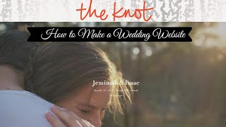 How to create a wedding website using The Knot// FREE wedding website// Quick and Easy