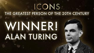 Icons: The Greatest Person of the 20th Century - Alan Turing Wins