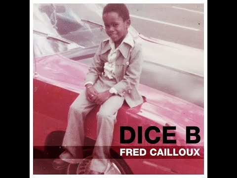 Dice B – Fred Cailloux