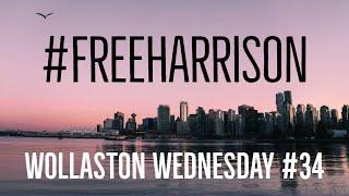 WOLLASTON WEDNESDAY #34: #FREEHARRISON