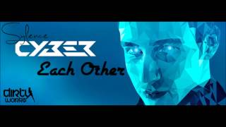 Sylence & Cyber - Each Other (Original Mix) [HQ]