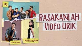 BID, Rizky Febian, & Tanisha Wiana - Rasakanlah (Official Lyric Video)