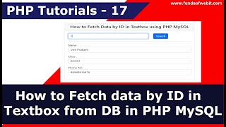 How to Fetch data by ID in Textbox from database in PHP MySQL   PHP Tutorials - 17