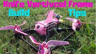 Knife Vertical Arm Race Frame Build Tips (Southeast FPV)