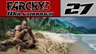 Far Cry 3 Walkthrough Part 27 - Rescuing Riley [Far Cry 3 Gameplay]