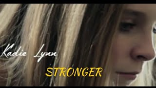 "Kadie Lynn single ""Stronger"" XclusivWorldPremiere  with credits"