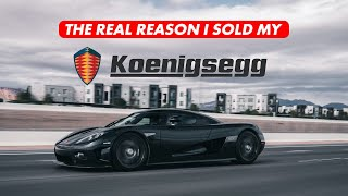 I SOLD MY KOENIGSEGG *All THE REASONS WHY*
