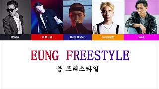 EUNG FREESTYLE (응프리스타일) Color Coded Lyrics (Han/Eng)- LIVE, SIK-K, PUNCHNELLO, OWEN OVADOZ, FLOWSIK