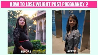HOW TO LOSE WEIGHT POST PREGNANCY ?