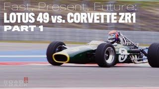 [RoadandTrack] Part 1: Fast, Present, Future: 1967 Lotus 49 vs. 2013 Corvette ZR1