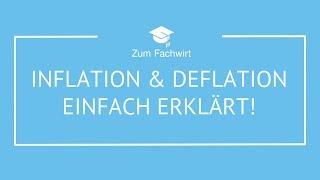 Inflation und Deflation einfach erklärt! (Volkswirtschaftslehre VWL)