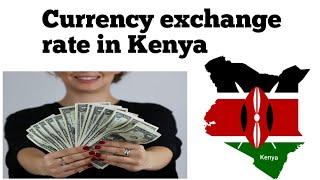 Currency exchange rate in Kenya   exchange rate kenya   us dollar to Kenya shilling
