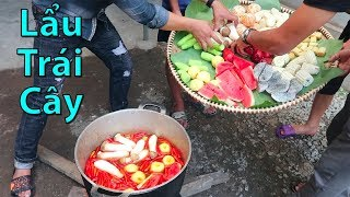 Hữu Bộ   Nồi Lẩu Hoa Quả Khổng Lồ   Fruits Hot Pot