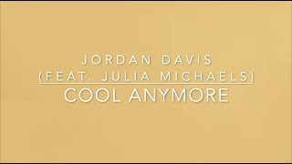 Jordan Davis   Cool Anymore (feat. Julia Michaels) (Lyrics)