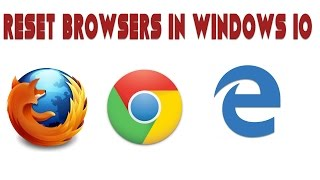 How to Reset All Browser in Windows 10 | Reset Microsoft Edge | Chrome | firefox