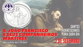 02/09   Beato João Francisco Burté   Franciscanos Conventuais